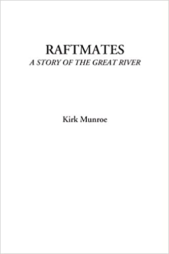 Book Raftmates (A Story of the Great River)
