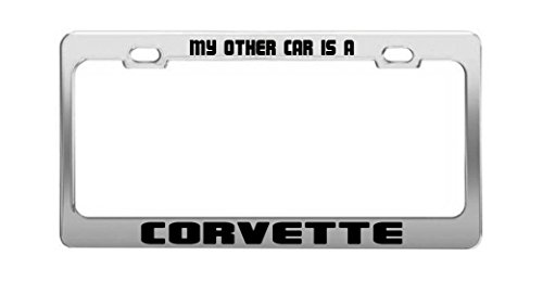 MY OTHER CAR IS A CORVETTE Funny Chrome Metal Steel License Plate - My Is Other Plate License Car