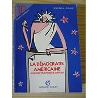 La démocratie américaine : Anatomie d'un marché politique par Jean-Pierre Lassale