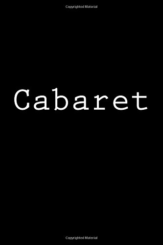 Cabaret: Notebook, 150 lined pages, softcover, 6 x 9