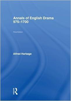 The Annals of English Drama 975-1700