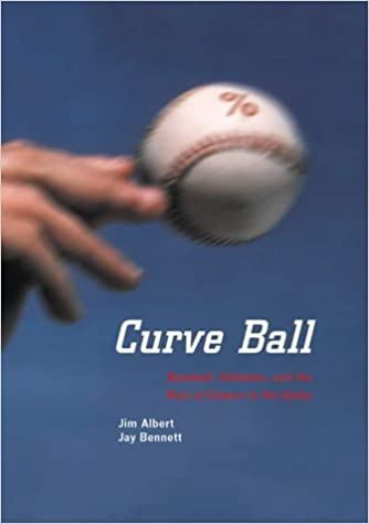 Téléchargement gratuit d\'ebook pdf Curve Ball: Baseball, Statistics, and the Role of Chance in the Game by Jim Albert (8-Jun-2001) Hardcover PDF iBook PDB