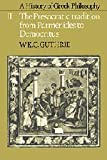 A History of Greek Philosophy: Volume 2, The Presocratic Tradition from Parmenides to Democritus