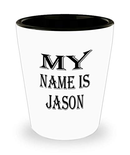Awesome Jason Gifts White Ceramic Shot Glass - My Name Is - Best Inspirational Gifts and Sarcasm ak1439