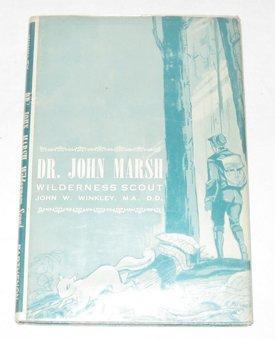 Dr. John Marsh,: Wilderness scout