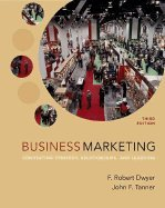 Business Marketing : Connecting Strategy, Relationships and Learning 3RD EDITION (Business Marketing Connecting Strategy Relationships And Learning)
