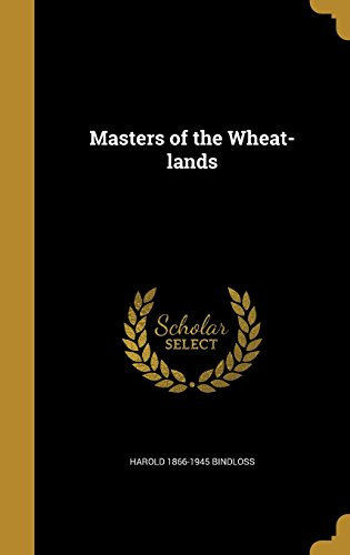 book cover of Masters of the Wheat-Lands
