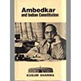 Ambedkar and Indian Constitution, Sharma, Kusum, 8170244994
