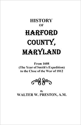 History of Harford County, Maryland: Walter W  Preston