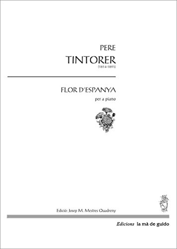 Descargar Libro Flor D'espanya: Per A Piano Pere Tintorer I Segarra