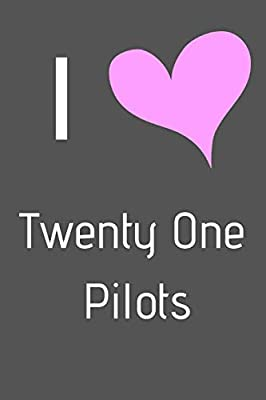 "I Love Twenty One Pilots: Fan Novelty Notebook / Journal / Diary 120 Lined Pages (6"" x 9"") Medium Portable Size"