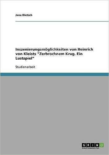 Inszenierungsmöglichkeiten von Heinrich von Kleists 'Zerbrochnem Krug. Ein Lustspiel'