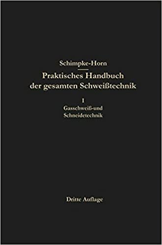 Praktisches Handbuch Der Gesamten Schweisstechnik
