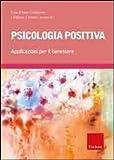 Psicologia positiva. Applicazioni per il benessere
