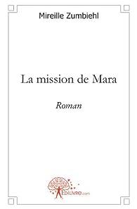 La mission de Mara par Mireille Zumbiehl