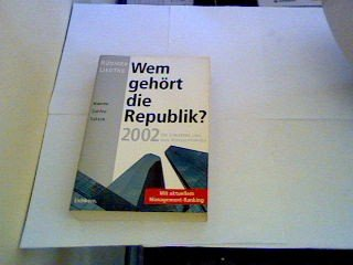 Wem gehört die Republik? 2002. Die Konzerne und ihre Verflechtungen