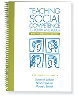 Teaching Social Competence To Youth And Adults With Developmental Disabilities A Comprehensive Program Donald Jackson Nancy F
