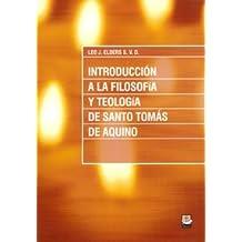 INTRODUCCION A LA FILOSOFIA Y TEOLOGIA DE SANTO TOMAS DE AQU
