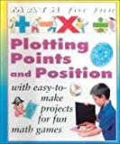 Plotting Points and Position, Andrew King, 0761308520