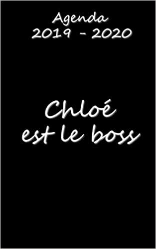 Agenda 2019 - 2020 Chloé est le boss (French Edition ...