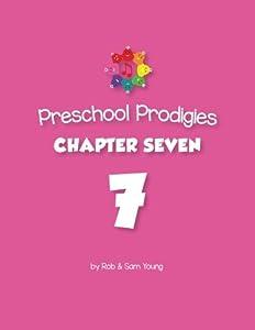Preschool Prodigies Chapter Seven (Preschool Prodigies Workbooks) (Volume 7)