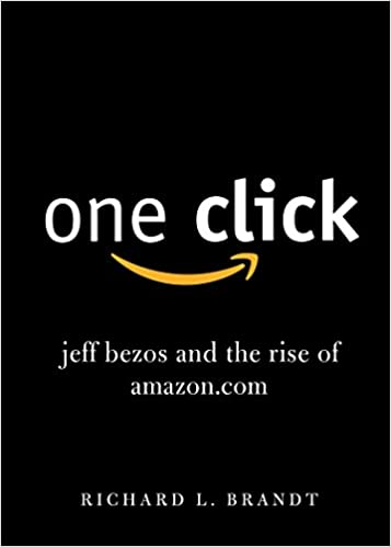 One Click: Jeff Bezos and the Rise of Amazon.com