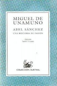 Abel Sanchez. Una historia de pasion (Spanish Edition)