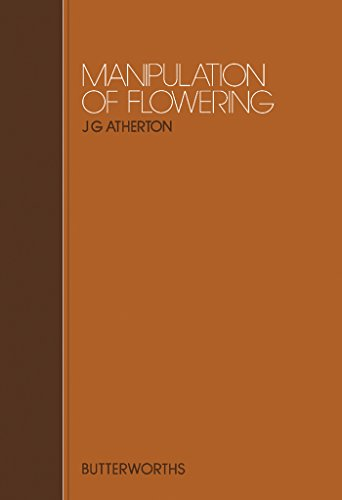 Manipulation of Flowering: Proceedings of Previous Easter Schools in Agricultural Science (EASTER SCHOOL IN AGRICULTURAL SCIENCE//PROCEEDINGS) (Plant Growth Regulators In Agriculture And Horticulture)