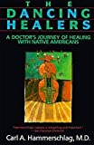 img - for By Carl A. Hammerschlag: The Dancing Healers: A Doctor's Journey of Healing with Native Americans book / textbook / text book