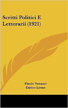 Scritti Politici E Letterarii (1921)