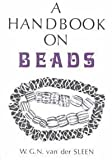 Handbook on Beads, W. G. Van der Sleen, 0873870603
