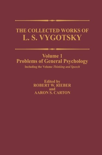 The Collected Works of L. S. Vygotsky: Problems of General Psychology, Including the Volume Thinking and Speech (Cogniti