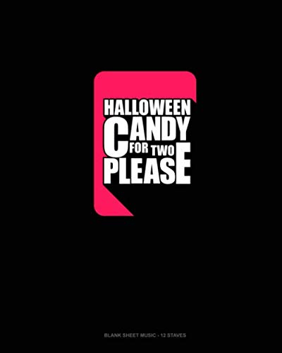 Halloween Candy for Two Please: Blank Sheet Music - 12 Staves -