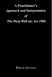 The party wall casebook amazon paul chynoweth 9781405163248 a practitioners approach and interpretation of the party wall etc act 1996 platinumwayz