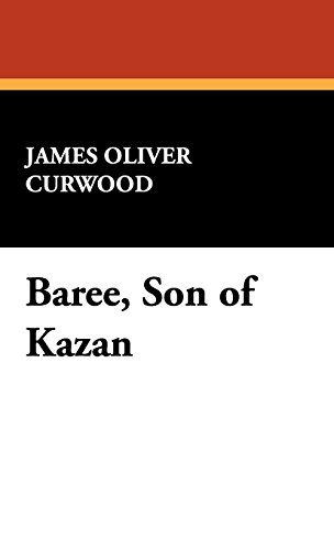 book cover of Baree, Son of Kazan