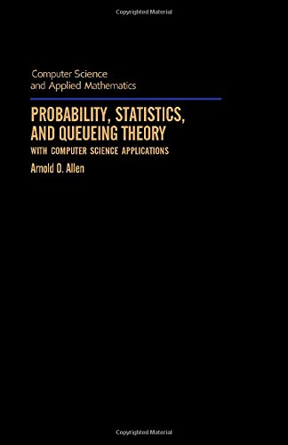 Probability, Statistics, and Queueing Theory with Computer Science Applications