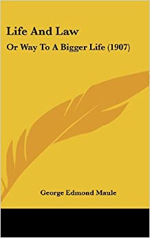 Book Life and Law: Or Way to a Bigger Life (1907)