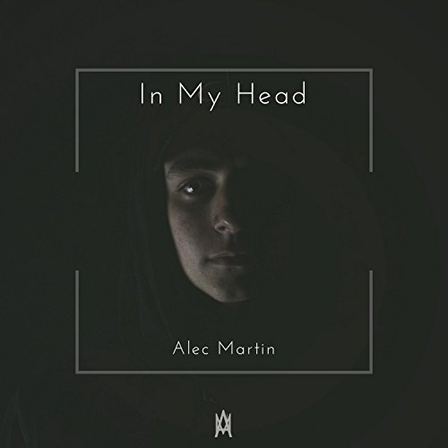Alec Martin - In My Head (2018)