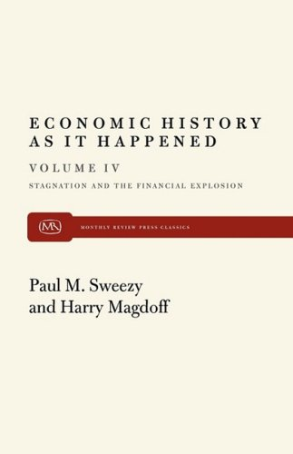 Economic History as it Happened (Stagnation and the Financial Explosion)(volume IV)