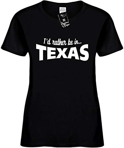 Women's 3X Funny T-Shirt (I'd Rather BE in Texas (TX State) Ladies