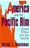 America and the Pacific Rim, Gerald L. Houseman, 0847680231