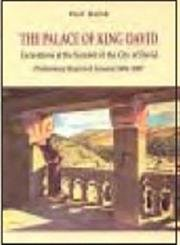 The Palace of King David: Excavations at the Summit of the City of David: Preliminary Report of Seasons 2005-2007