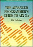 The Advanced Programmer's Guide to AIX 3.x, Phil Colledge, 007707663X