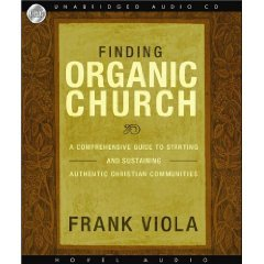 Finding Organic Church (An Unabridged Production)[Compact Disc Set]; A Comprehensive Guide to Starting and Sustaining Authentic Christian Communities pdf