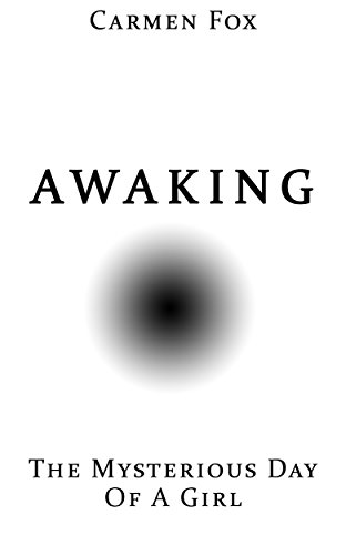 Awaking: The Mysterious Day Of A Girl (New Adult & College Suspense Thriller Mystery Psycological Women's Fiction)