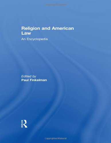 Religion and American Law: An Encyclopedia (Garland Reference Library of the Humanities)