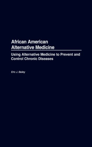 Search : African American Alternative Medicine: Using Alternative Medicine to Prevent and Control Chronic Diseases