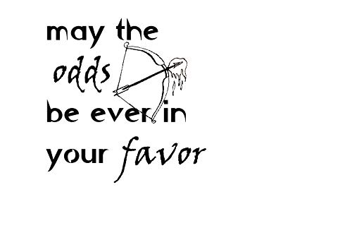 May The Odds Be Ever in Your Favor Vinyl Wall Decals (Black, 18x18)