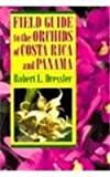Field Guide to the Orchids of Costa Rica and Panama, Robert L. Dressler, 0801481392
