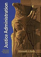 Justice Administration Police, Courts, & Corrections Management 6th EDITION PDF